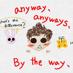 anyway とanyways, By the way の違い